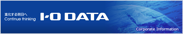 I-O DATA Corporate InformationI