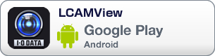 Google Play「LCAMView」